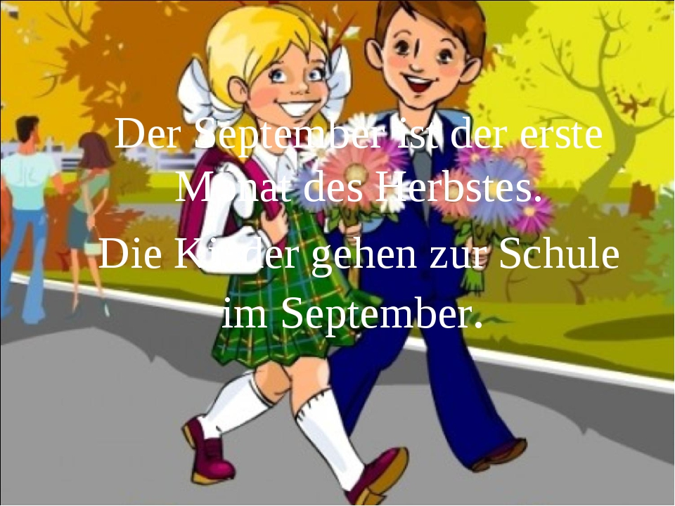 Der September ist der erste Monat des Herbstes. Die Kinder gehen zur Schule i...