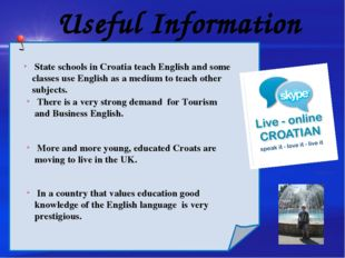 Useful Information Chinese children start studying English at the age of 8.