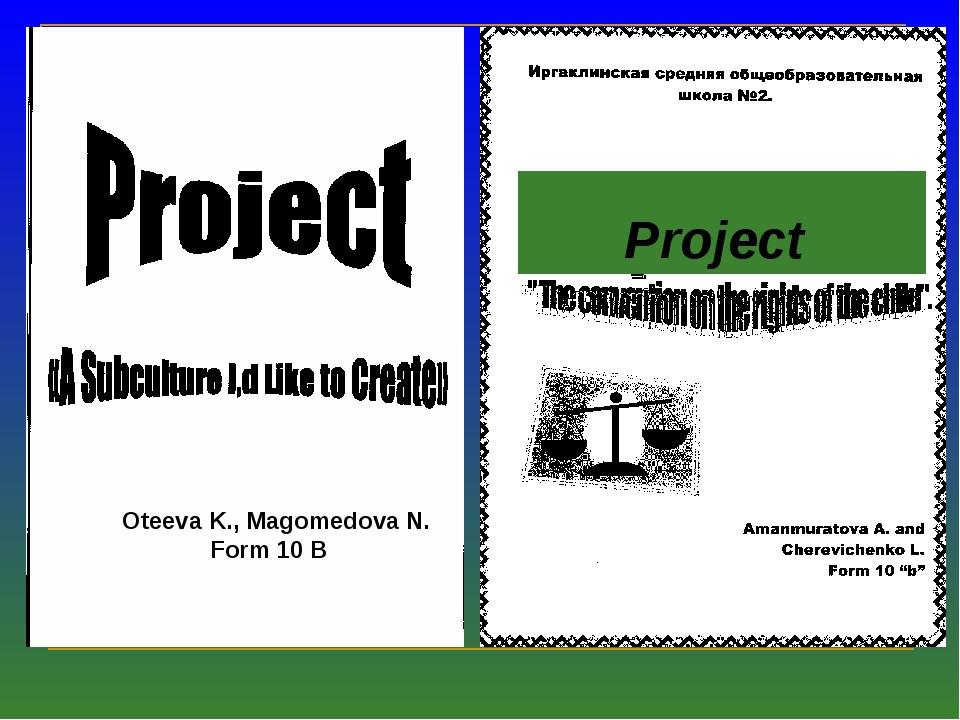 Oteeva K., Magomedova N. Form 10 B Project