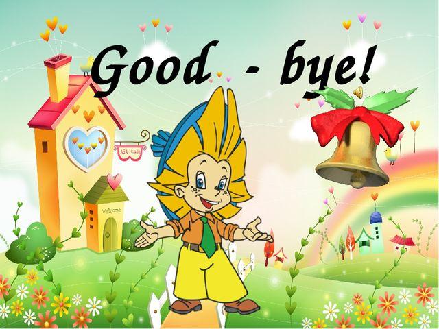 Good - bye!