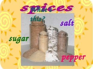 salt pepper sugar What's this?