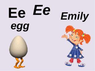 Ee Ee egg Emily