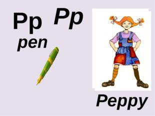 Pp Pp pen Peppy