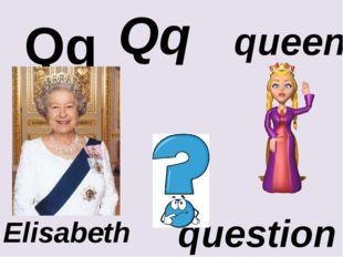 Qq Qq question queen Elisabeth II