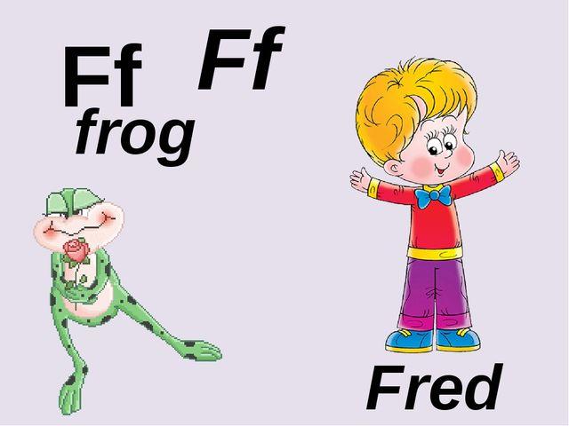 Ff Ff frog Fred