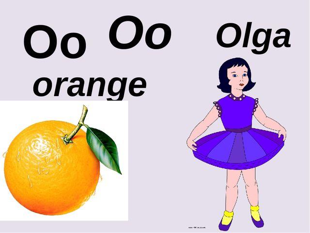Oo Oo orange Olga