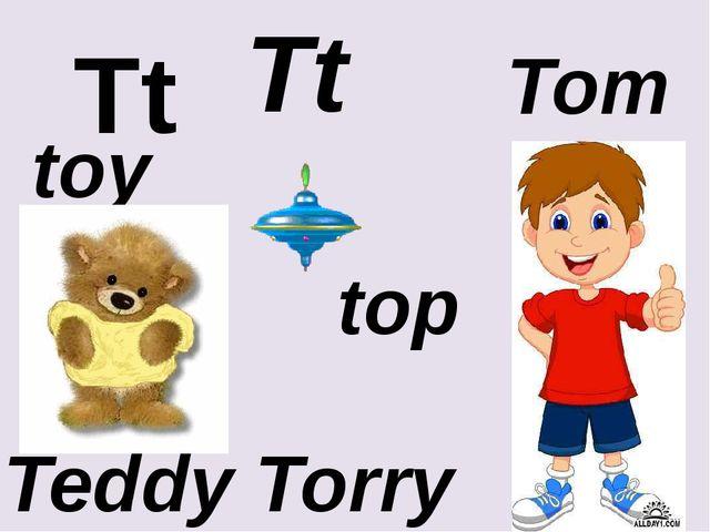 Tt Tt toy Tom top Teddy Torry