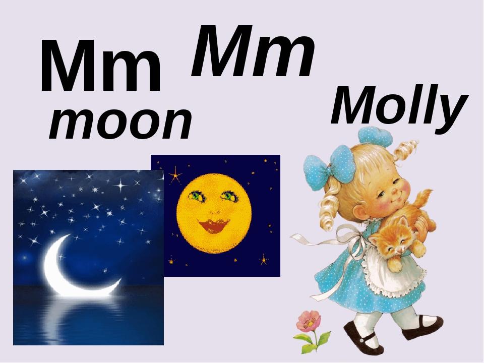 Mm Mm moon Molly