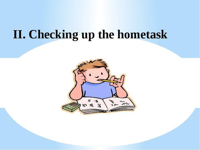II. Checking up the hometask