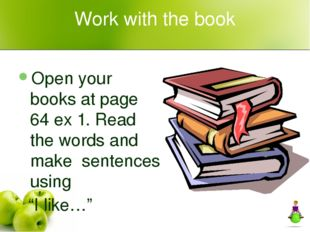 Work with the book Open your books at page 64 ex 1. Read the words and make s