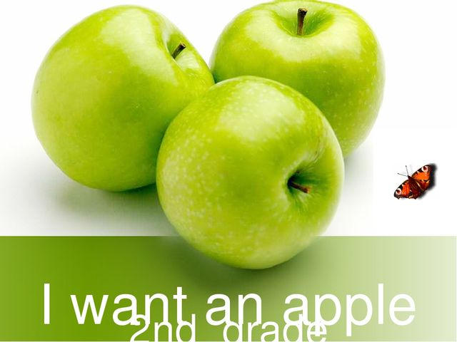I want an apple 2nd grade