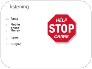 listening Area Money Mobile phone Items Burglar