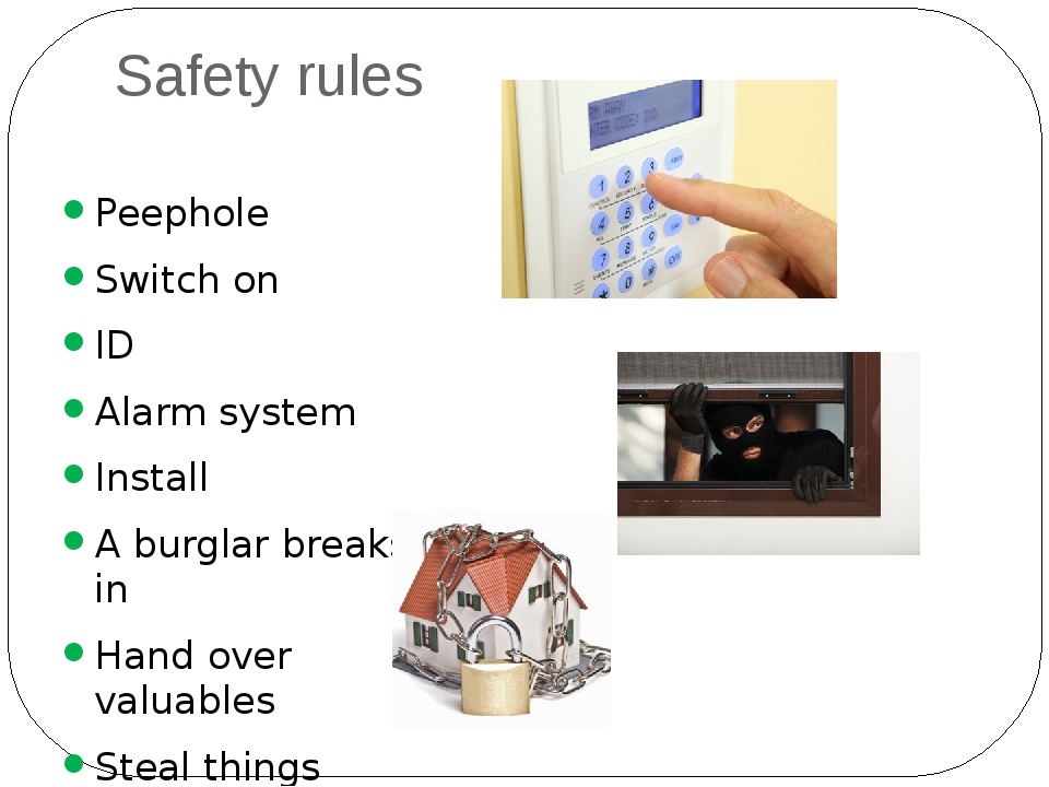 Safety rules Peephole Switch on ID Alarm system Install A burglar breaks in H...