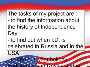The tasks of my project are : - to find the information about the history of