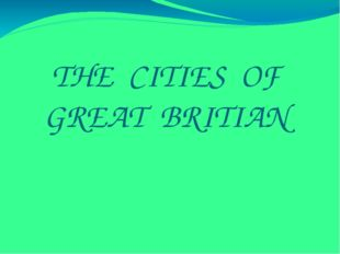 THE CITIES OF GREAT BRITIAN