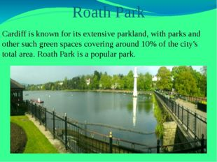 Roath Park Cardiff is known for its extensive parkland, with parks and other