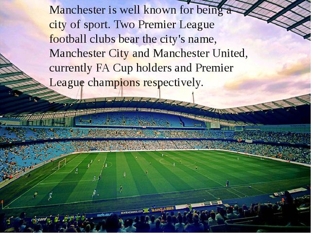 Manchester is well known for being a city of sport. Two Premier League footba...