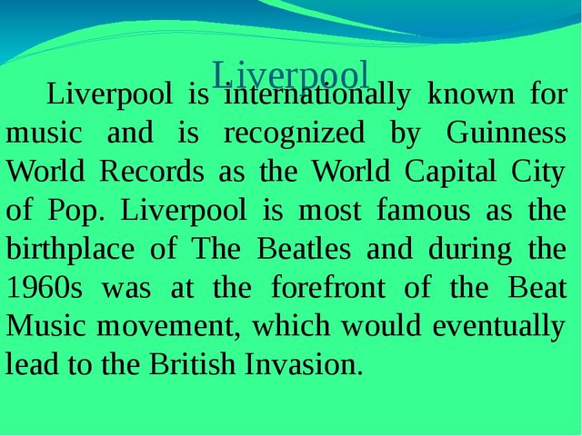 Liverpool Liverpool is internationally known for music and is recognized by G...