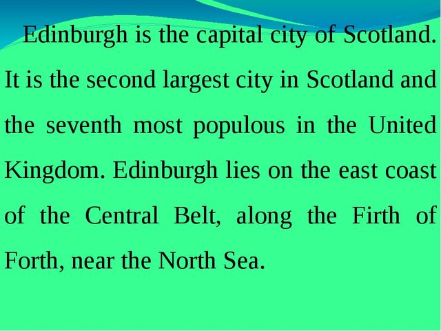 Edinburgh is the capital city of Scotland. It is the second largest city in...