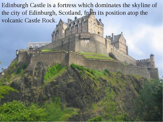 Edinburgh Castle is a fortress which dominates the skyline of the city of Ed...