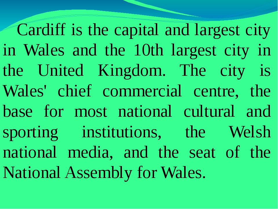 Cardiff is the capital and largest city in Wales and the 10th largest city i...