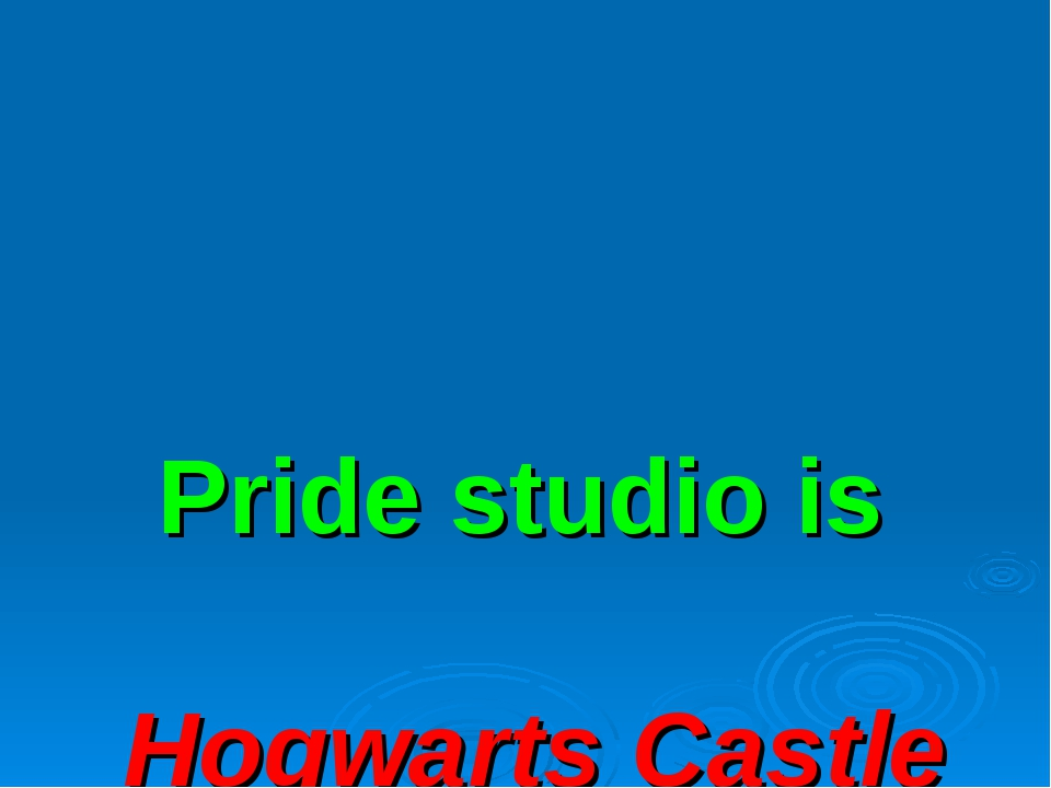 Pride studio is Hogwarts Castle model.